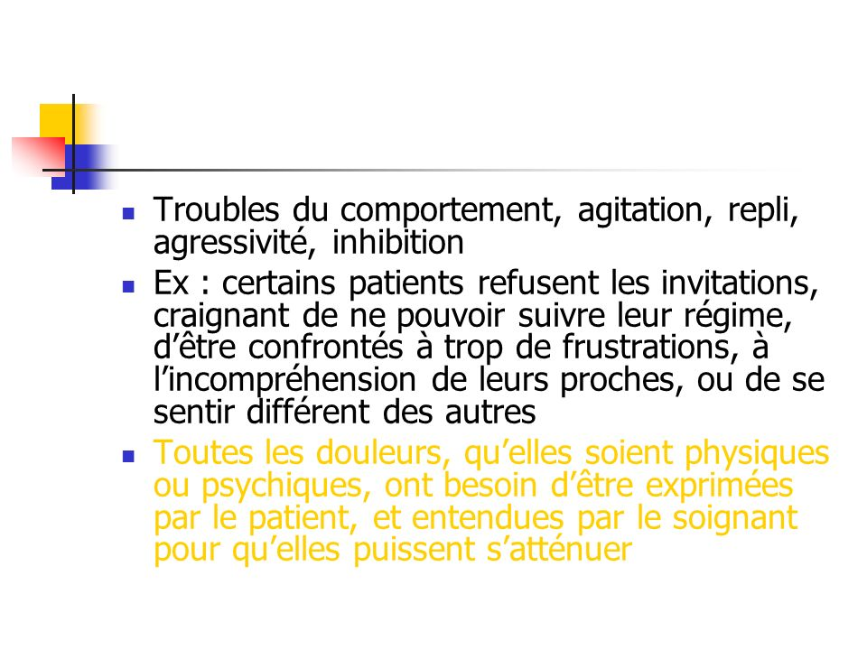 Troubles du comportement, agitation, repli, agressivité, inhibition