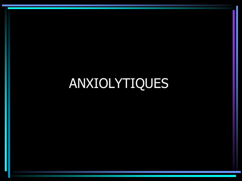 ANXIOLYTIQUES