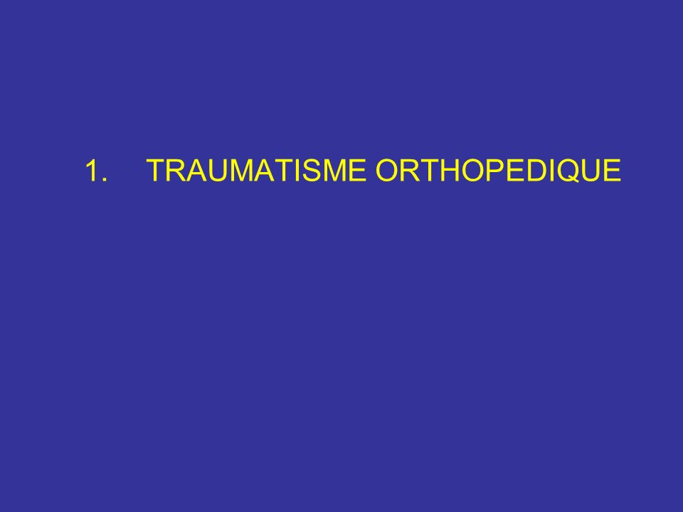 TRAUMATISME ORTHOPEDIQUE