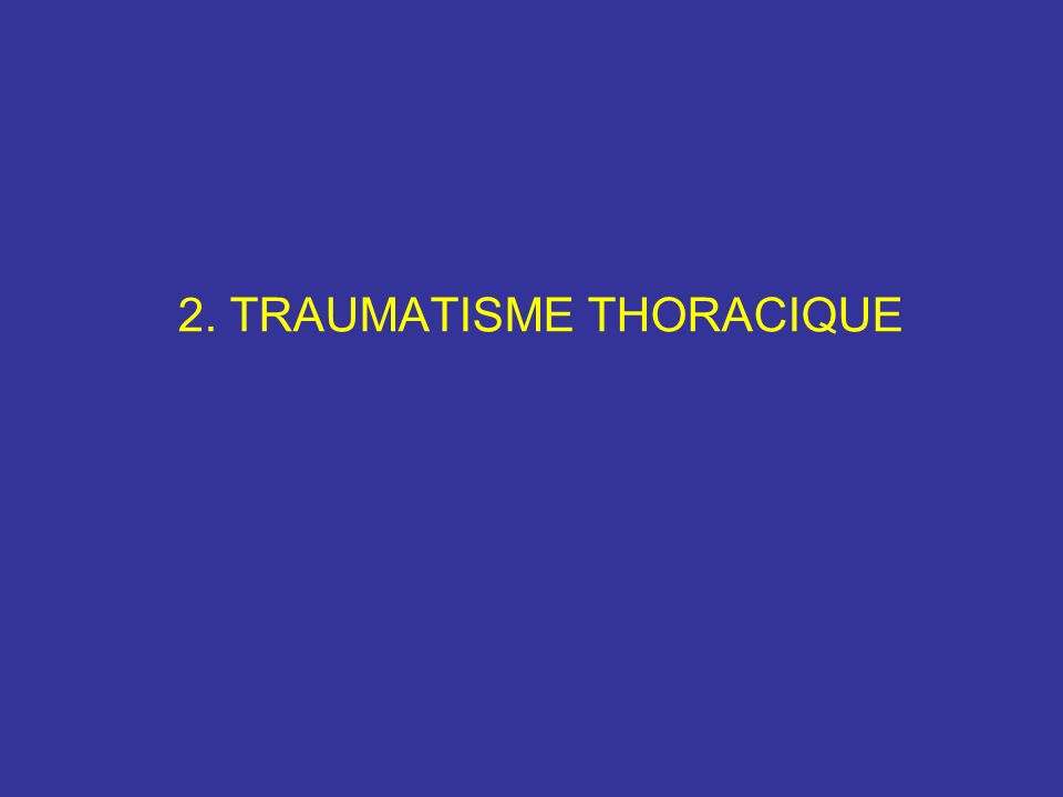 2. TRAUMATISME THORACIQUE