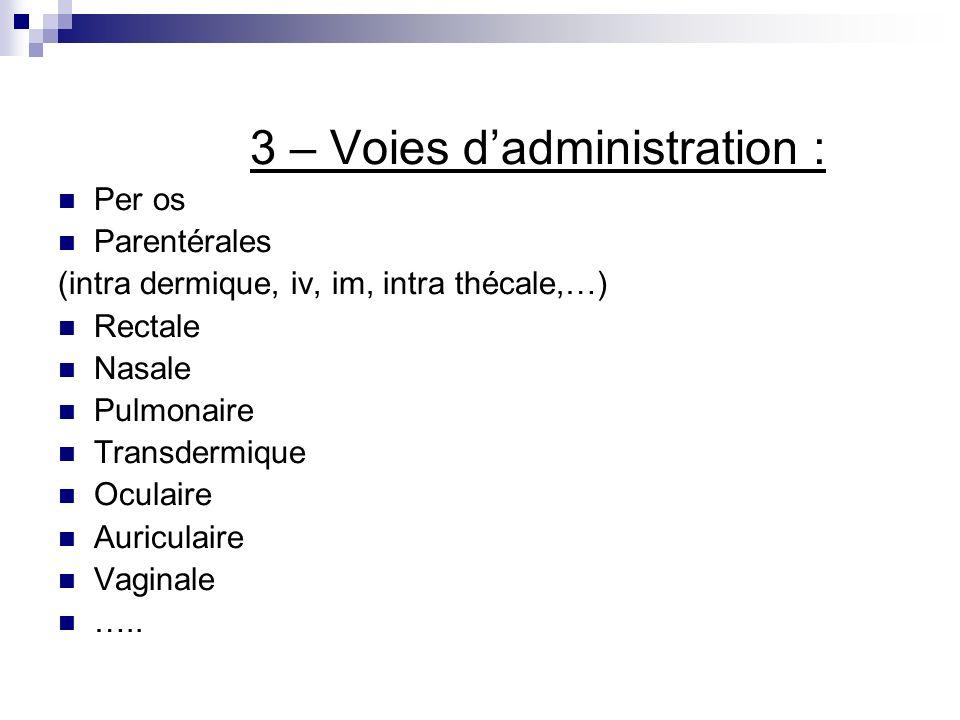 3 – Voies d'administration :