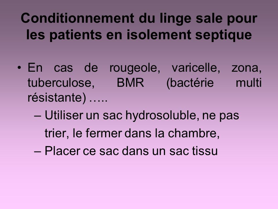 Conditionnement du linge sale pour les patients en isolement septique