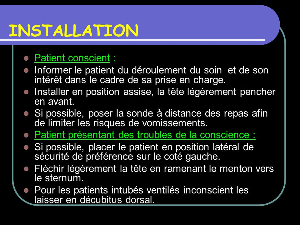 INSTALLATION Patient conscient :