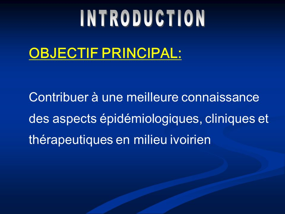 INTRODUCTION OBJECTIF PRINCIPAL: