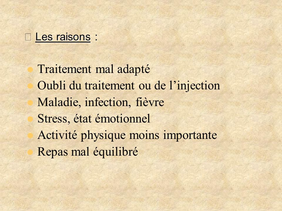 Oubli du traitement ou de l'injection Maladie, infection, fièvre
