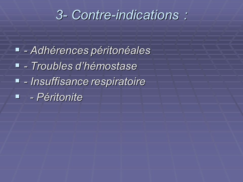 3- Contre-indications :
