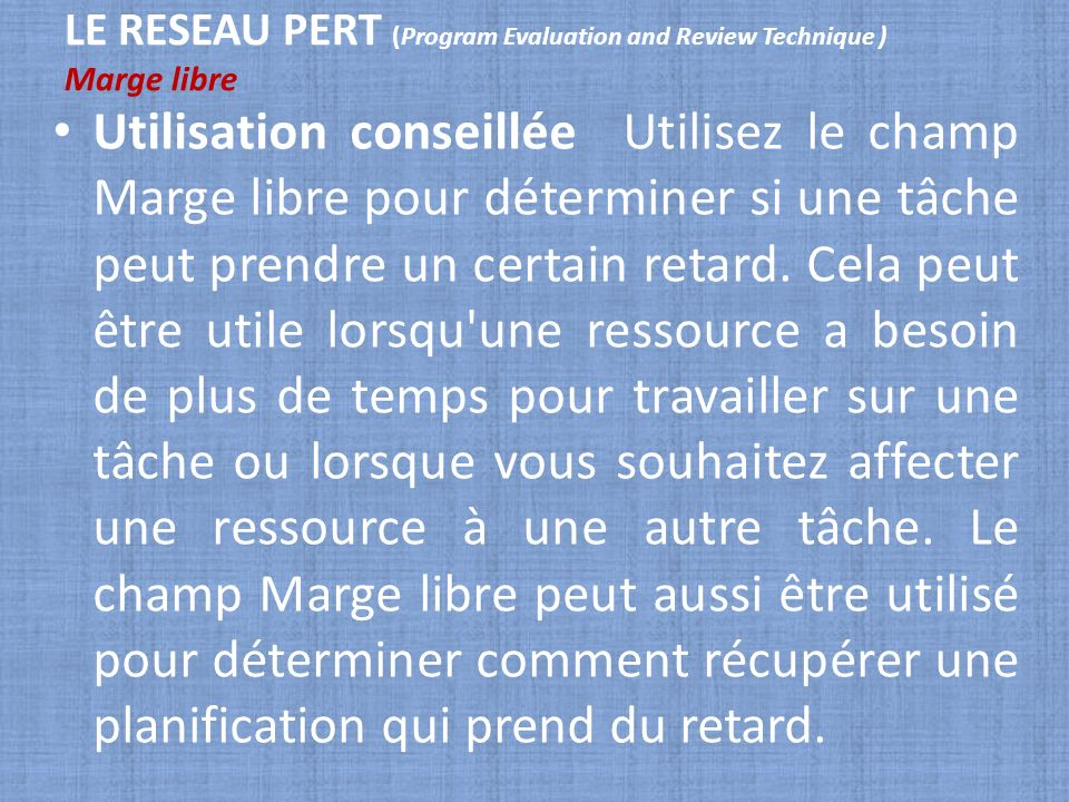 LE RESEAU PERT (Program Evaluation and Review Technique ) Marge libre