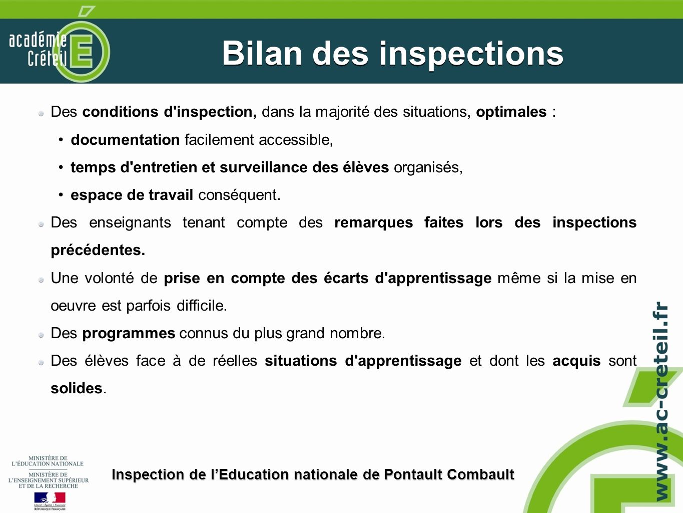 Bilan des inspections Des conditions d inspection, dans la majorité des situations, optimales : documentation facilement accessible,