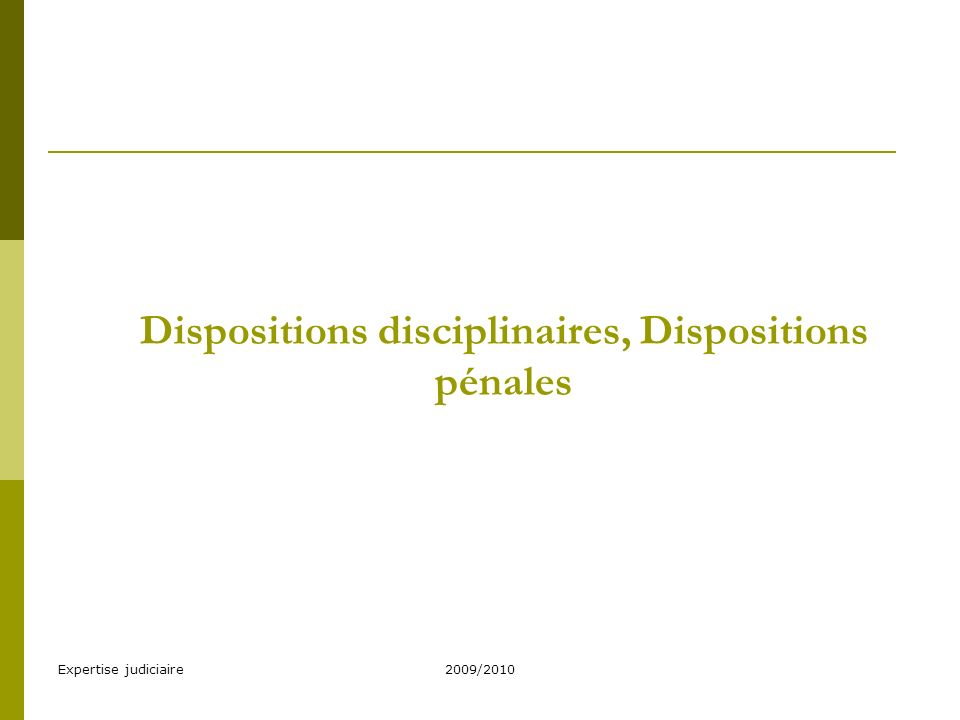 Dispositions disciplinaires, Dispositions pénales
