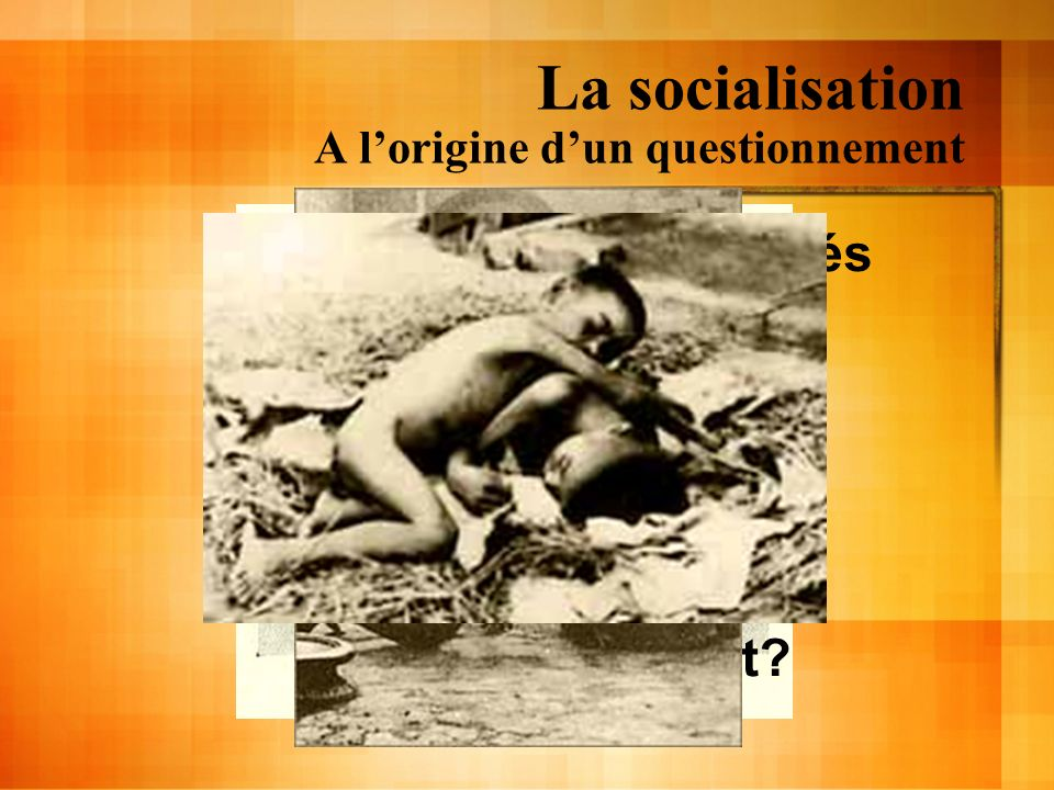 La socialisation A l'origine d'un questionnement