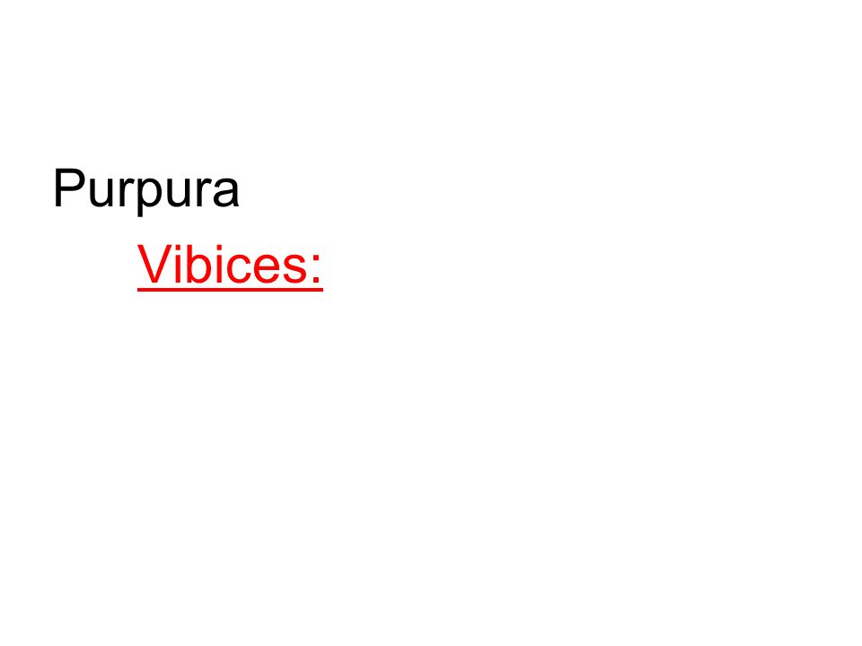 Purpura Vibices: