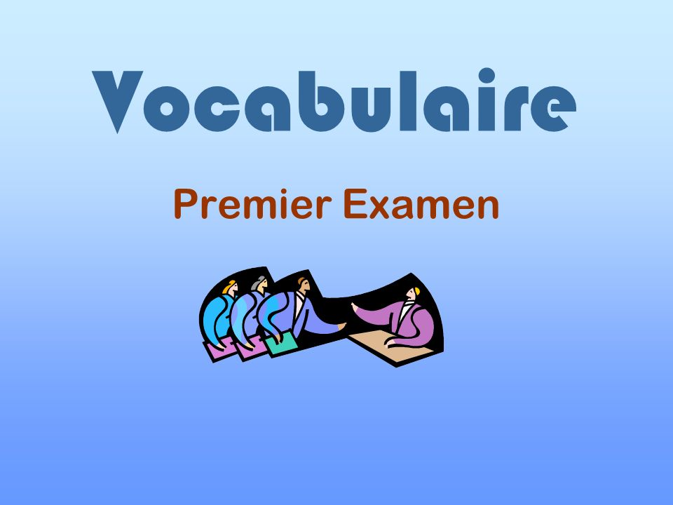 Vocabulaire Premier Examen