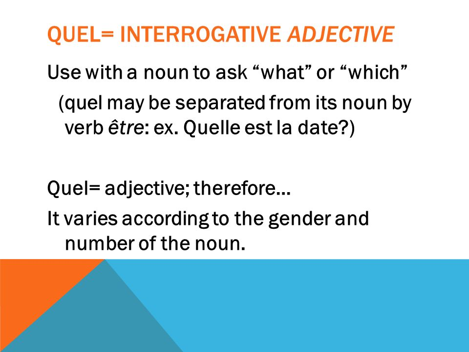Quel= interrogative adjective