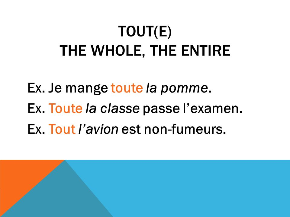 TouT(E) the whole, the entire