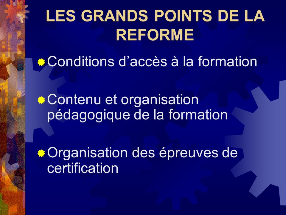 LES GRANDS POINTS DE LA REFORME
