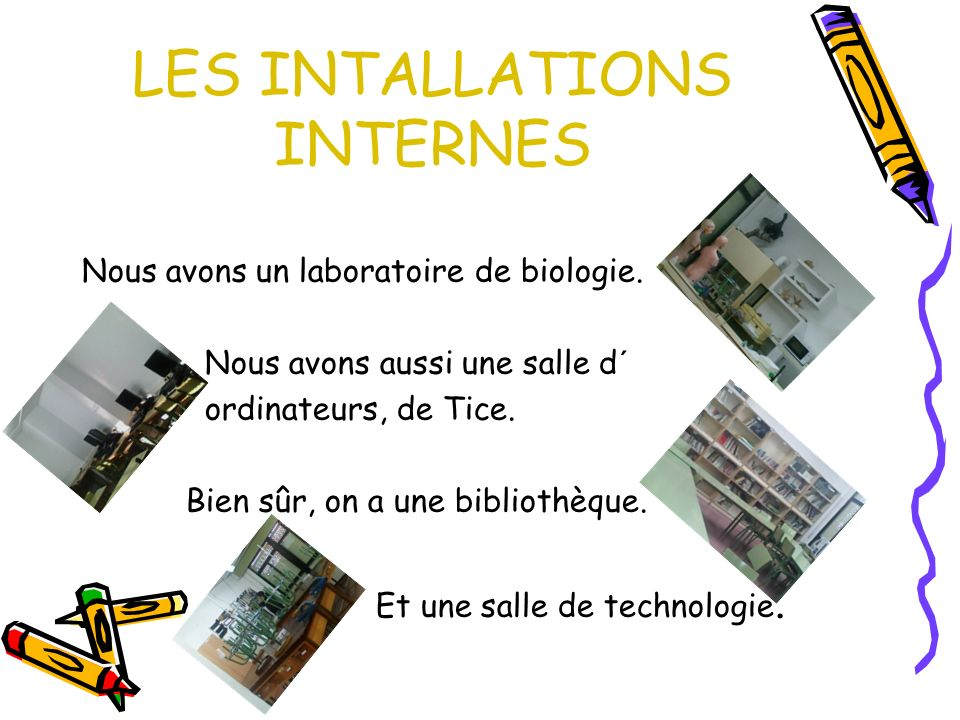 LES INTALLATIONS INTERNES