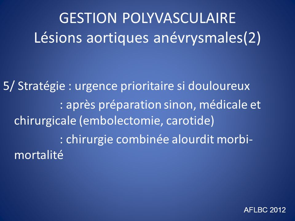 GESTION POLYVASCULAIRE Lésions aortiques anévrysmales(2)