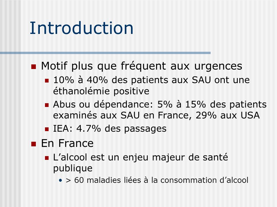 Introduction Motif plus que fréquent aux urgences En France
