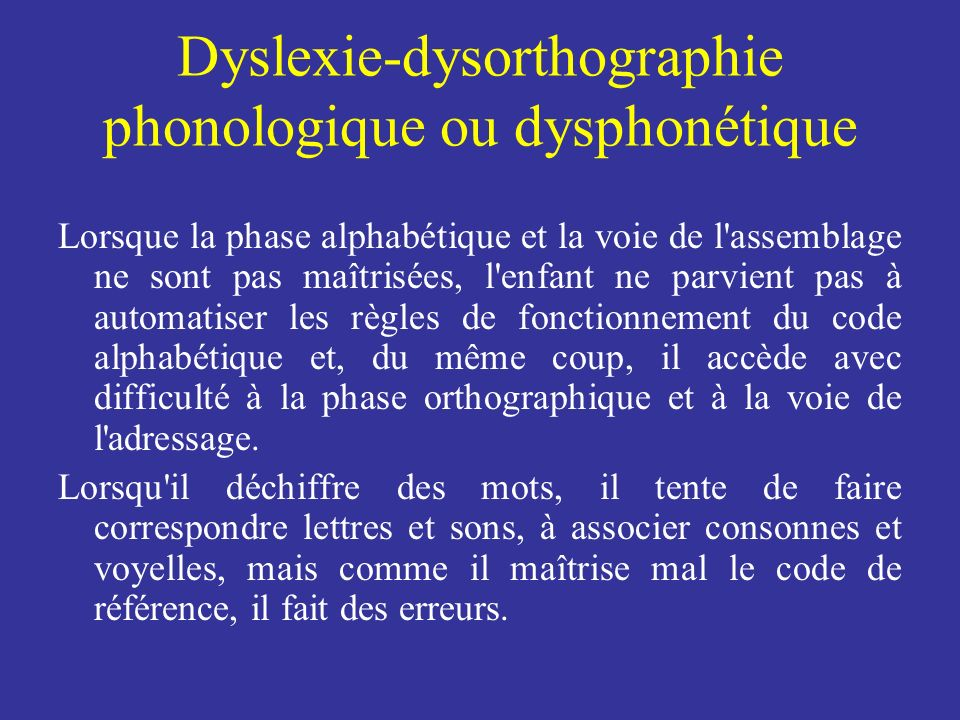 Dyslexie-dysorthographie phonologique ou dysphonétique
