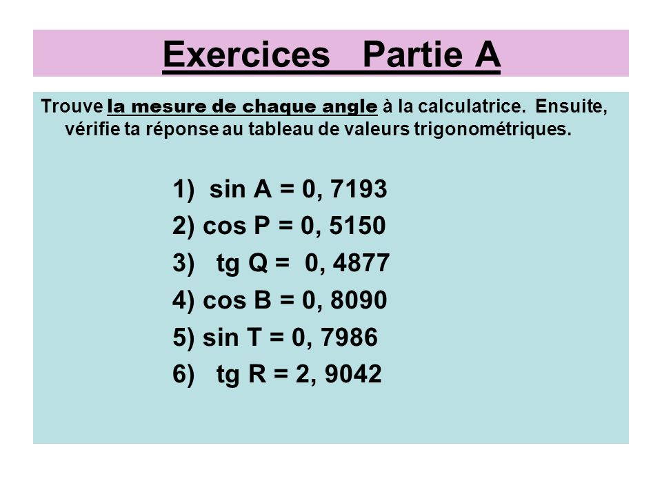 Exercices Partie A 1) sin A = 0, ) cos P = 0, 5150