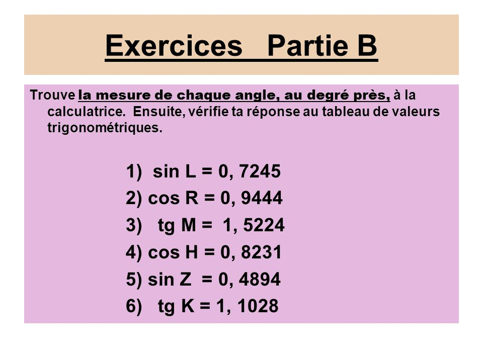 Exercices Partie B 1) sin L = 0, ) cos R = 0, 9444