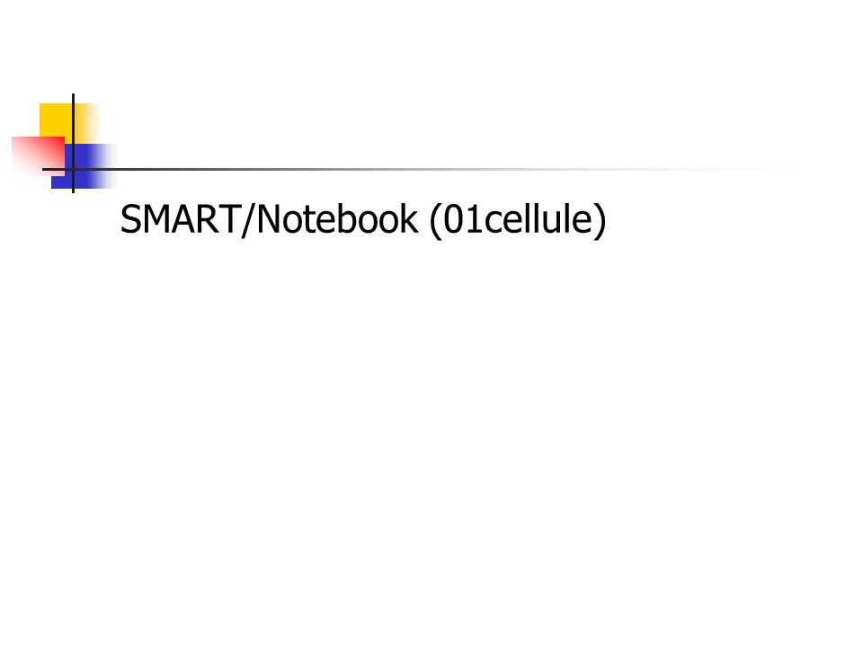 SMART/Notebook (01cellule)
