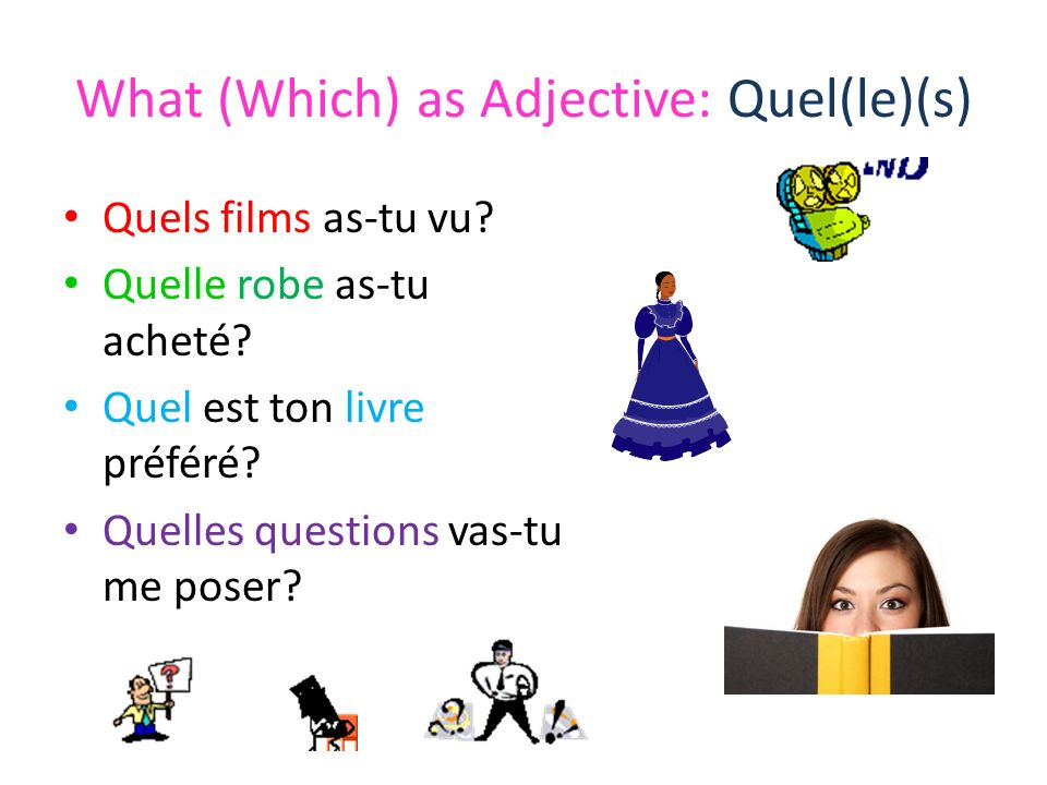 What (Which) as Adjective: Quel(le)(s)