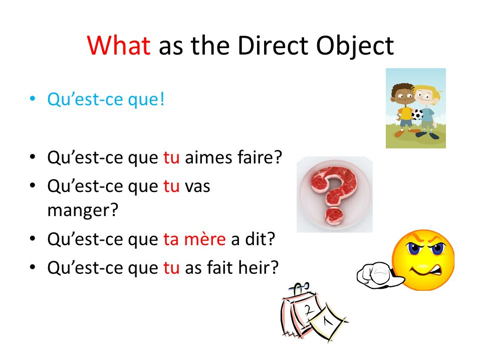 What as the Direct Object