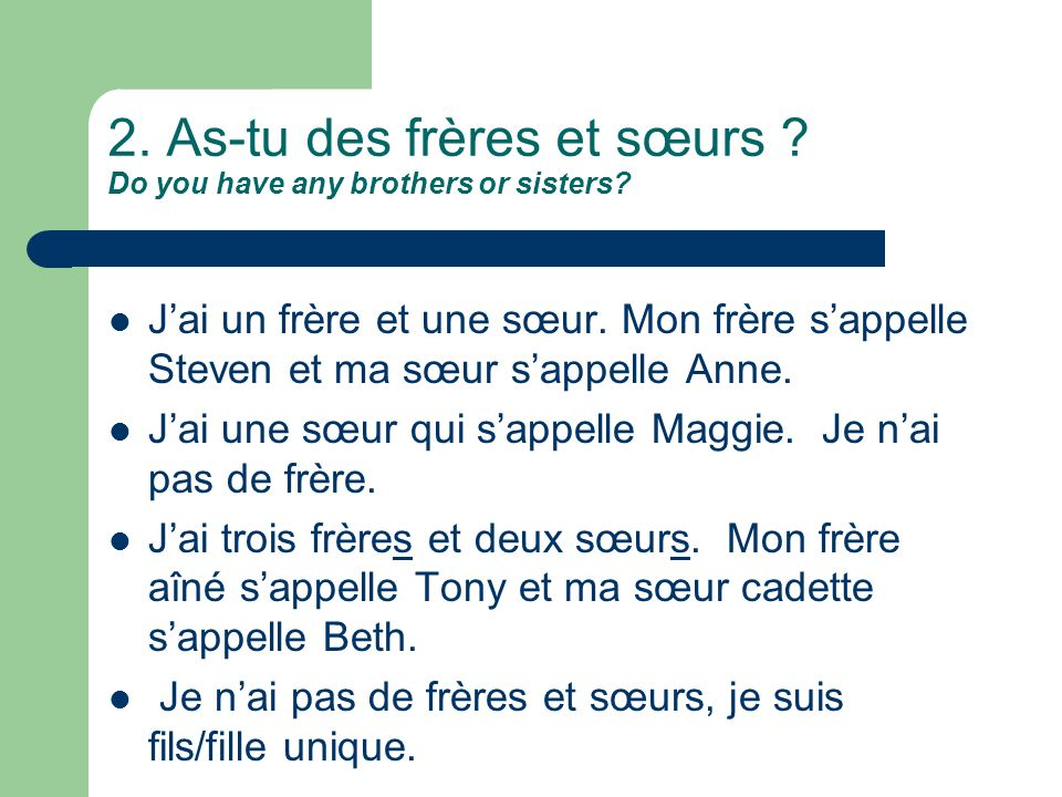 2. As-tu des frères et sœurs Do you have any brothers or sisters