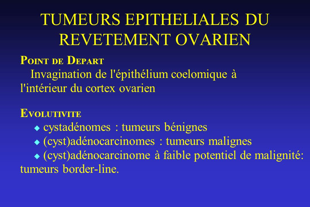 TUMEURS EPITHELIALES DU REVETEMENT OVARIEN