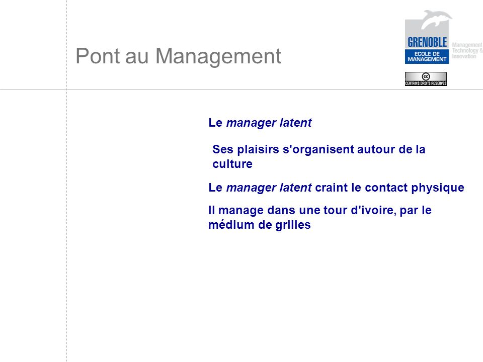Pont au Management Le manager latent