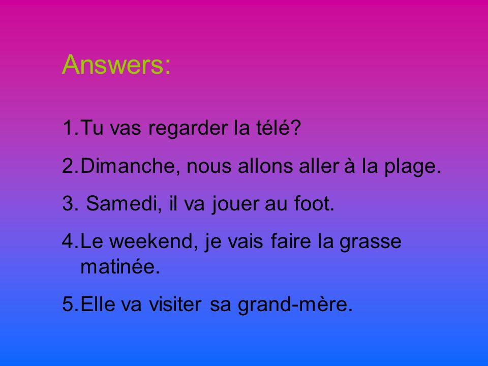 Answers: Tu vas regarder la télé