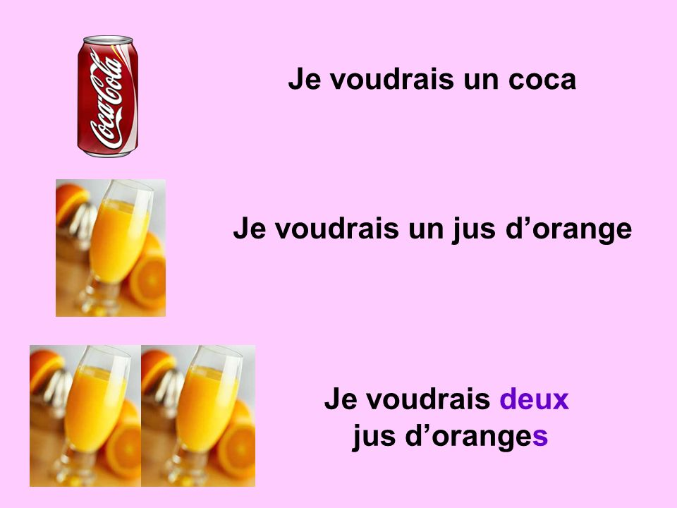 Je voudrais un jus d'orange
