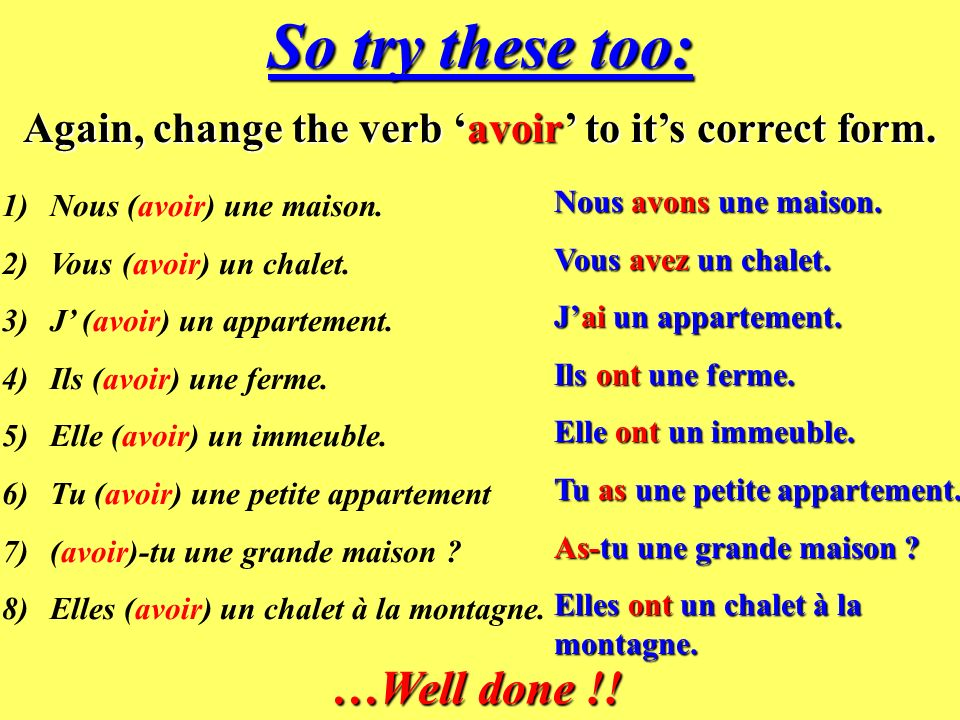 Again, change the verb 'avoir' to it's correct form.