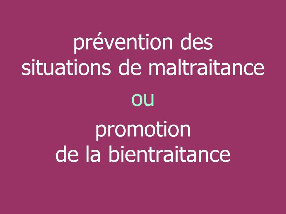 prévention des situations de maltraitance ou