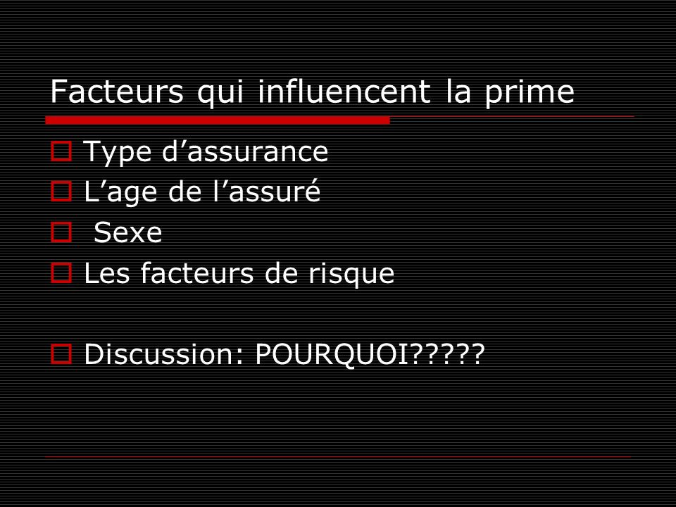 Facteurs qui influencent la prime