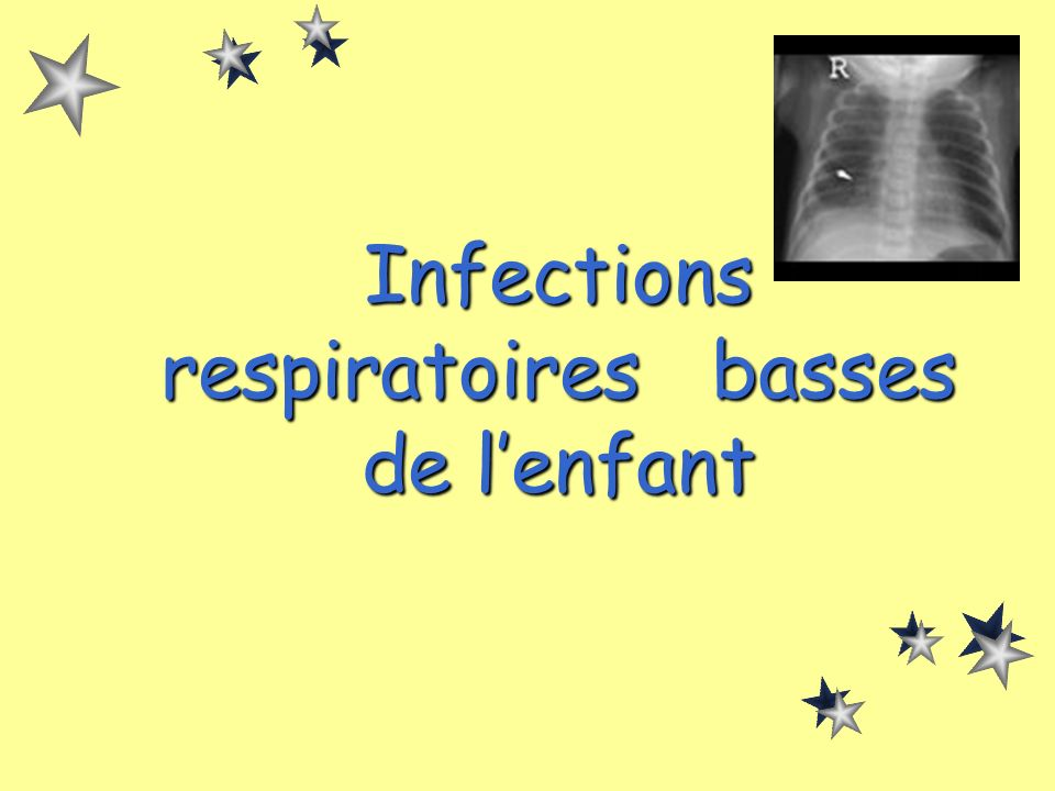 Infections respiratoires basses de l'enfant