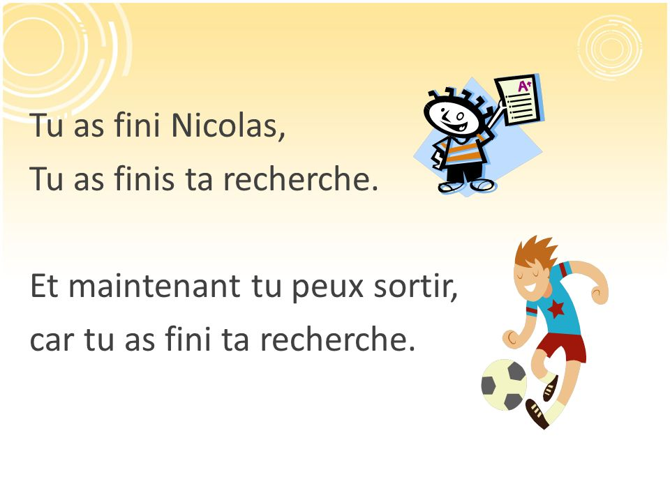 Tu as fini Nicolas, Tu as finis ta recherche