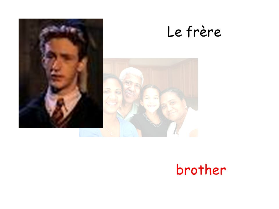Le frère brother