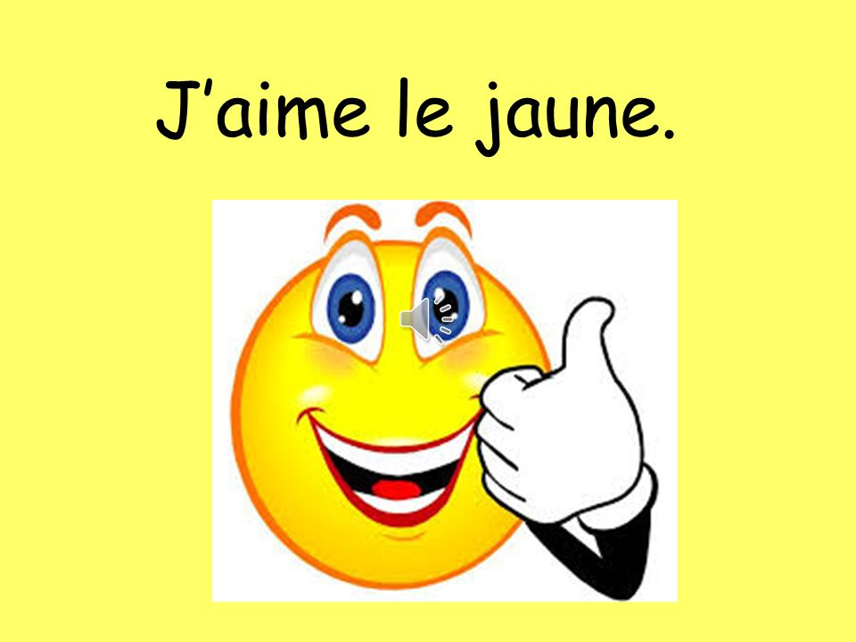 J'aime le jaune. The colour can be swapped for any other colour to change the answer e.g.