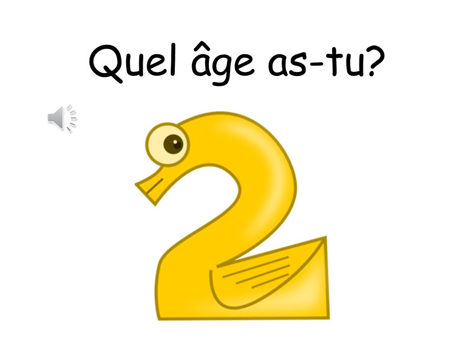 Quel âge as-tu