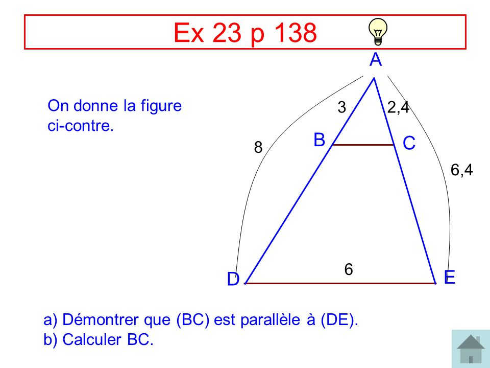 Ex 23 p 138 A B C E D On donne la figure ci-contre. 3 2,4 8 6,4 6