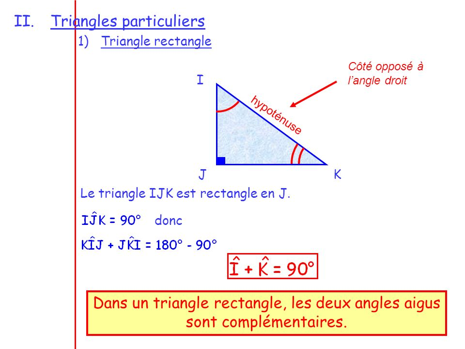 Dans un triangle rectangle, les deux angles aigus