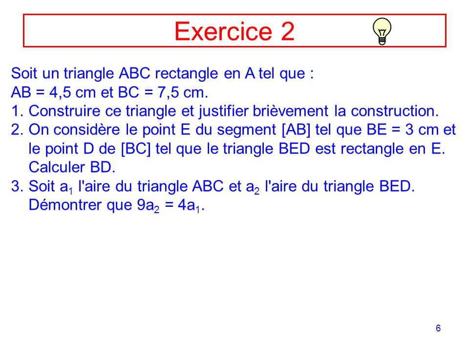 Exercice 2 Soit un triangle ABC rectangle en A tel que :