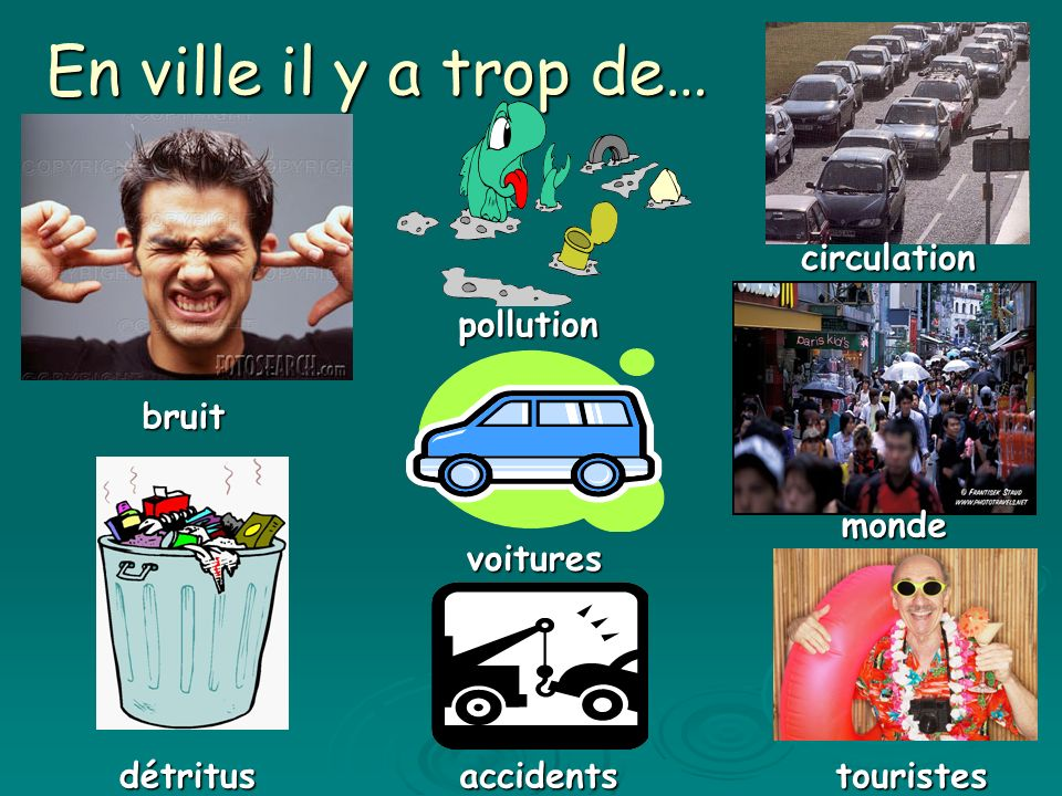 En ville il y a trop de… circulation pollution bruit monde voitures