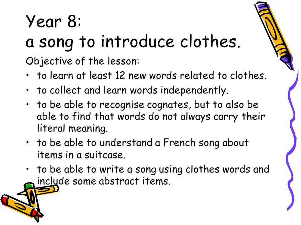 Year 8: a song to introduce clothes.