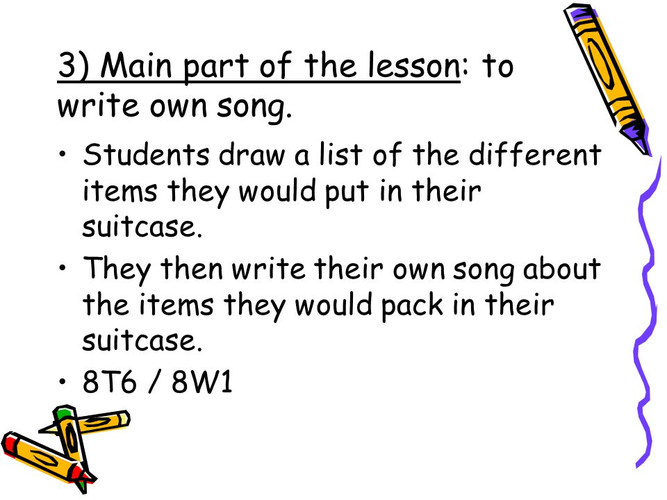 3) Main part of the lesson: to write own song.