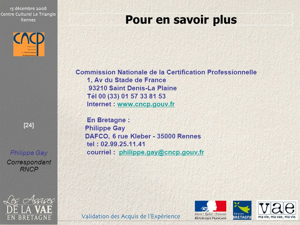 Pour en savoir plus Commission Nationale de la Certification Professionnelle 1, Av du Stade de France.