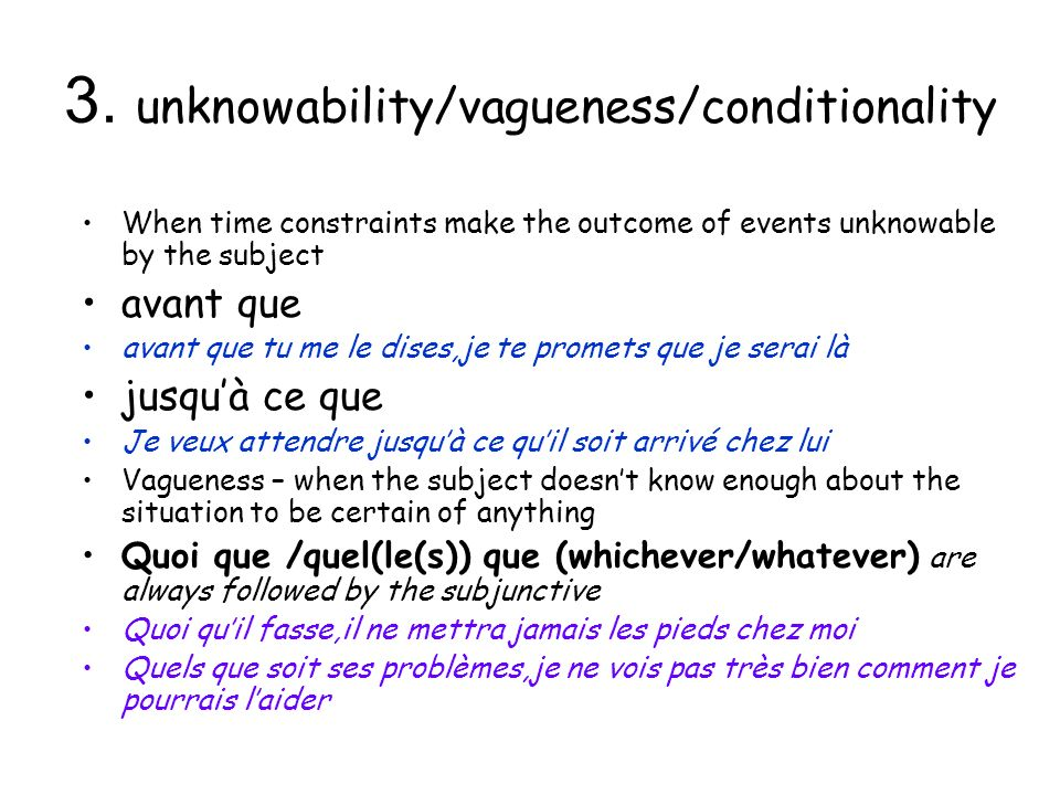 3. unknowability/vagueness/conditionality