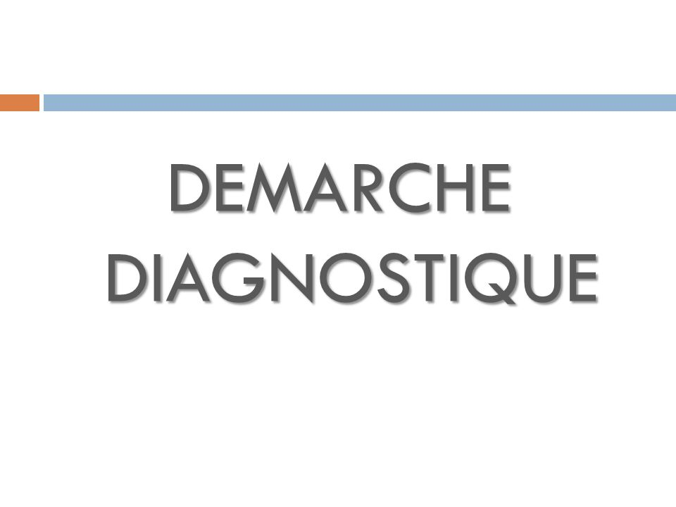 DEMARCHE DIAGNOSTIQUE
